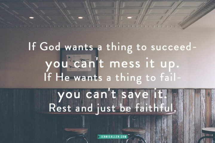 If God wants something to SUCCEED you can't mess it up.